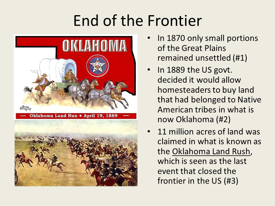 End of the Frontier In 1870 only small portions of the Great Plains remained unsettled (#1)