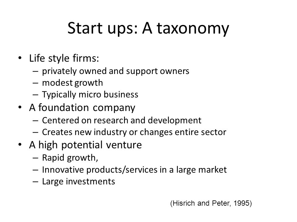 Start ups: A taxonomy Life style firms: A foundation company