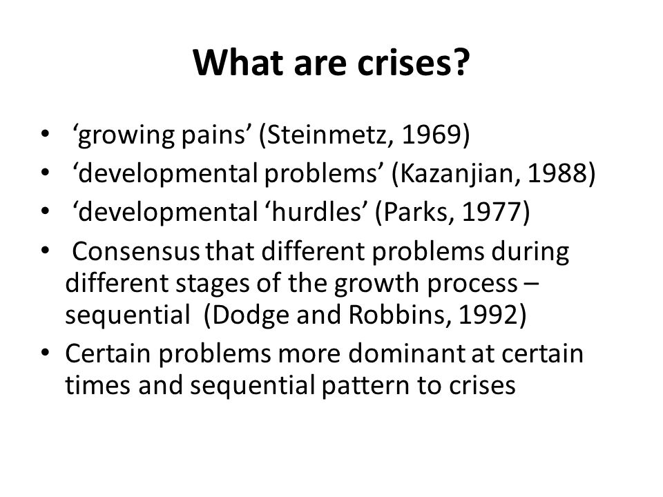 What are crises 'growing pains' (Steinmetz, 1969)