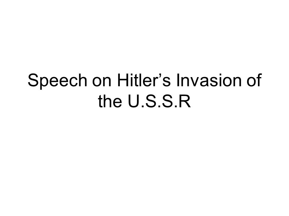 Speech on Hitler's Invasion of the U.S.S.R