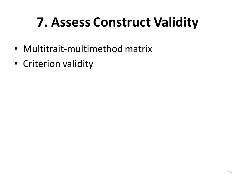 7. Assess Construct Validity