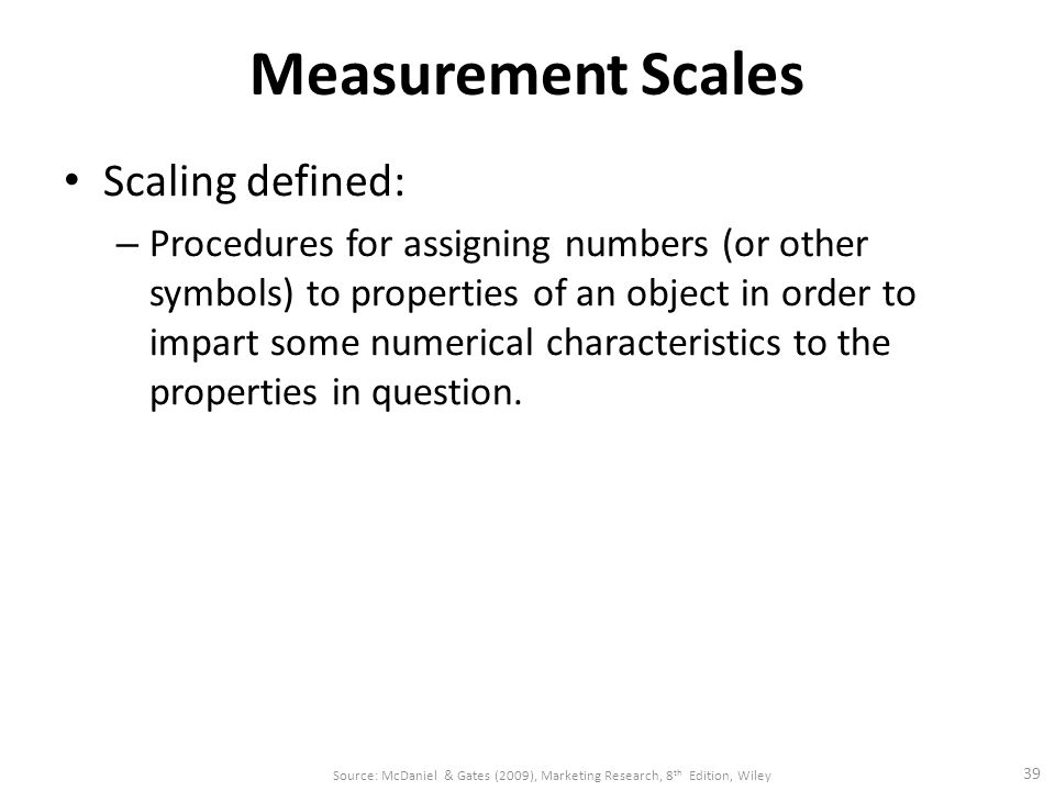 Measurement Scales Scaling defined:
