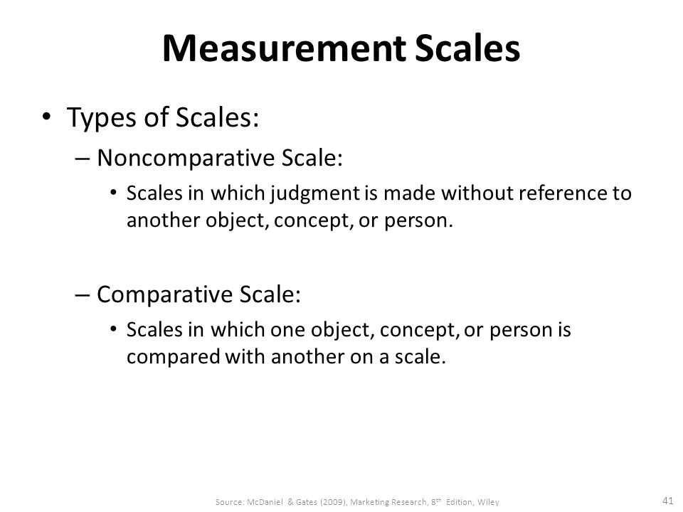 Measurement Scales Types of Scales: Noncomparative Scale: