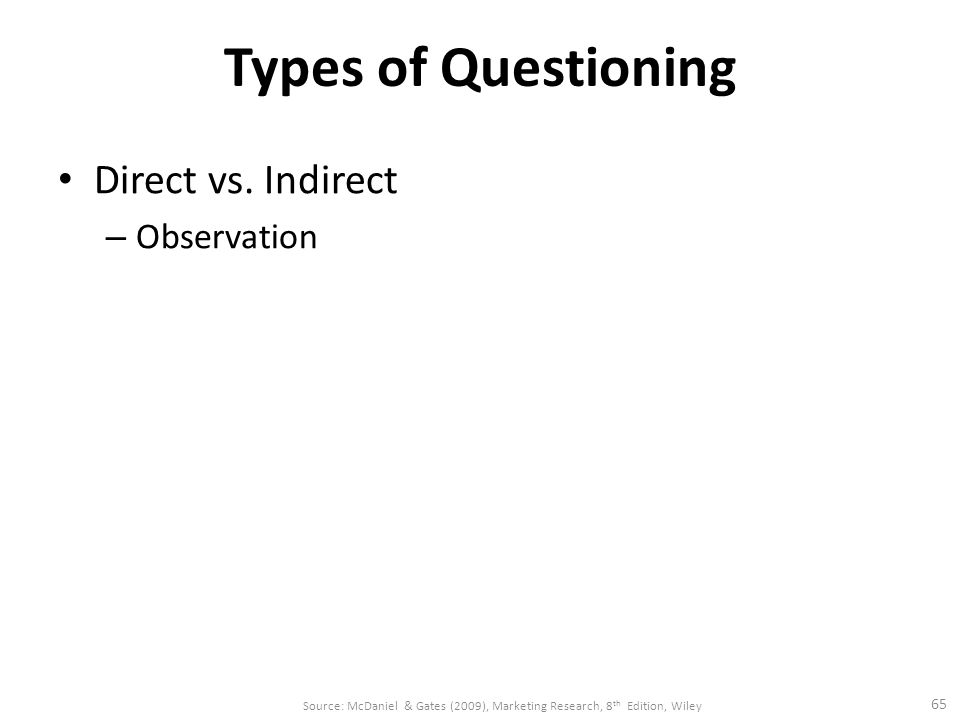 Types of Questioning Direct vs. Indirect Observation