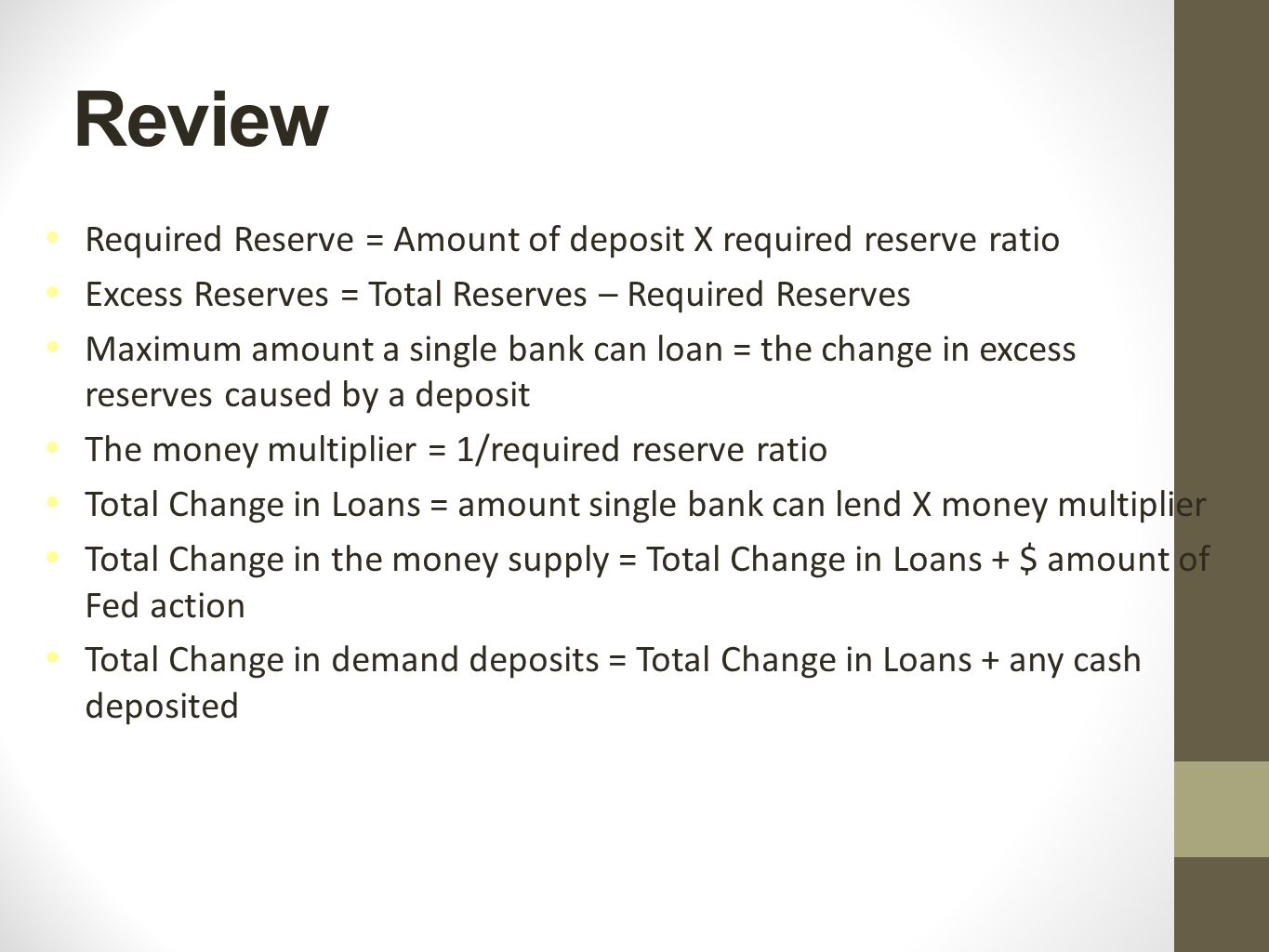 Review Required Reserve = Amount of deposit X required reserve ratio