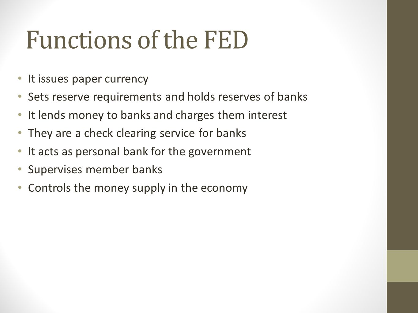 Functions of the FED It issues paper currency