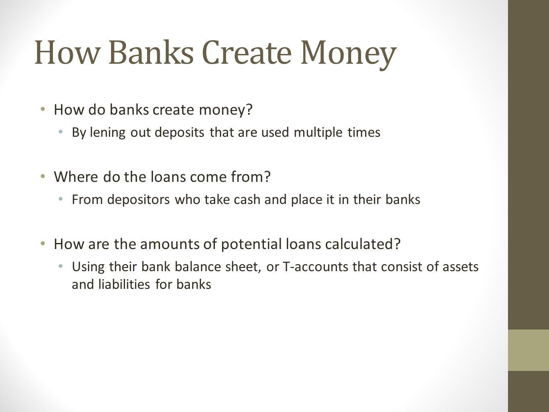How Banks Create Money How do banks create money