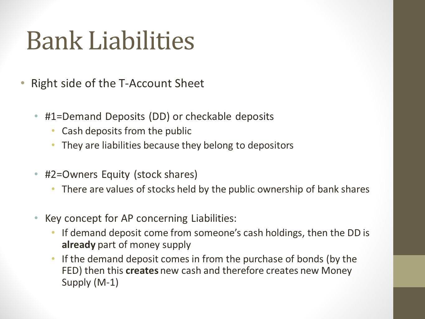 Bank Liabilities Right side of the T-Account Sheet