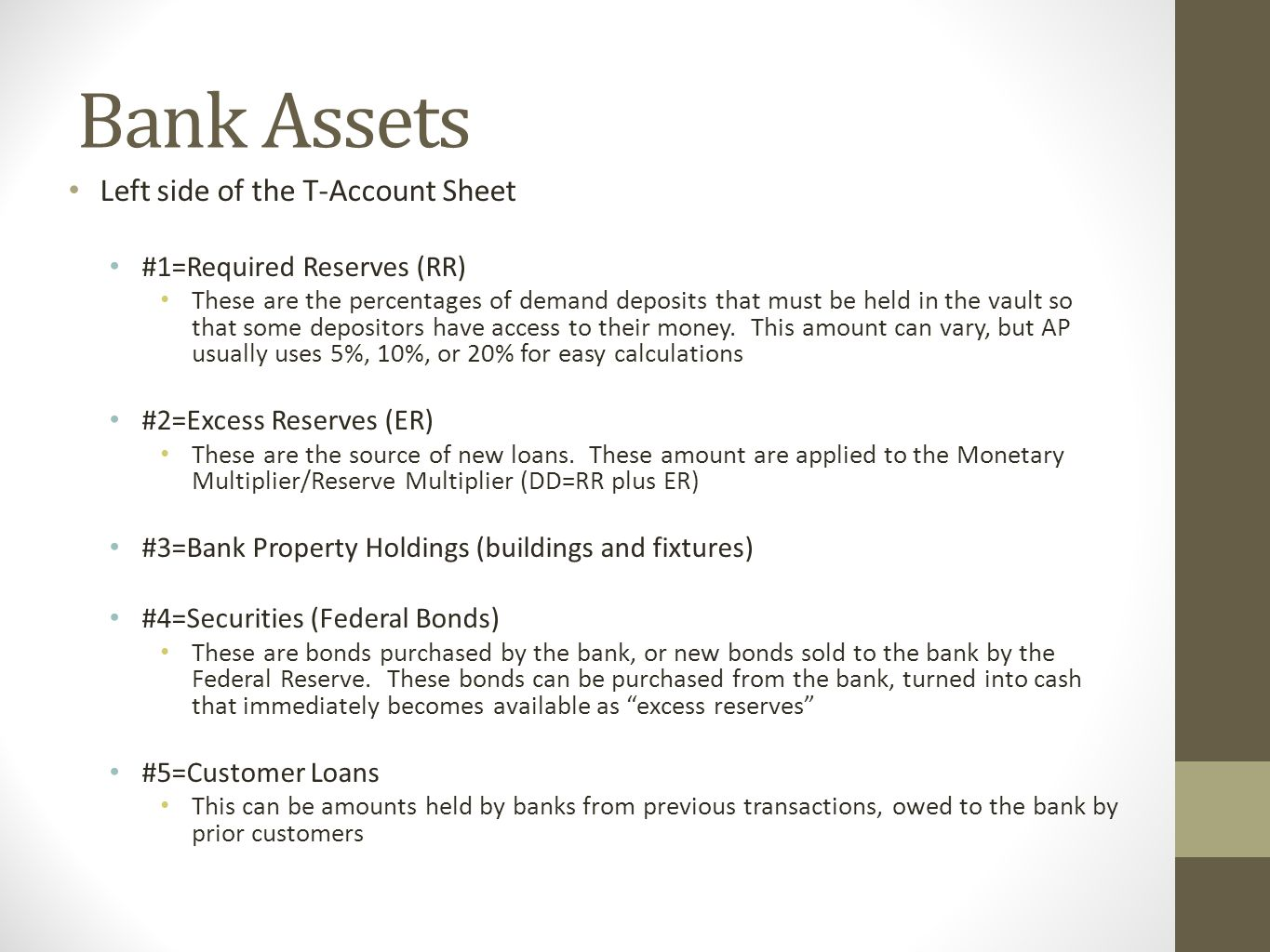 Bank Assets Left side of the T-Account Sheet #1=Required Reserves (RR)
