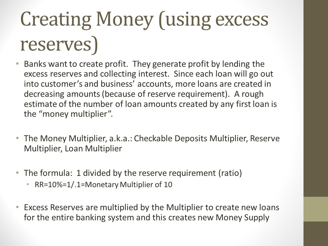 Creating Money (using excess reserves)
