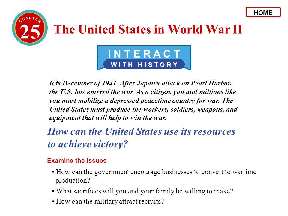 25 The United States in World War II I N T E R A C T