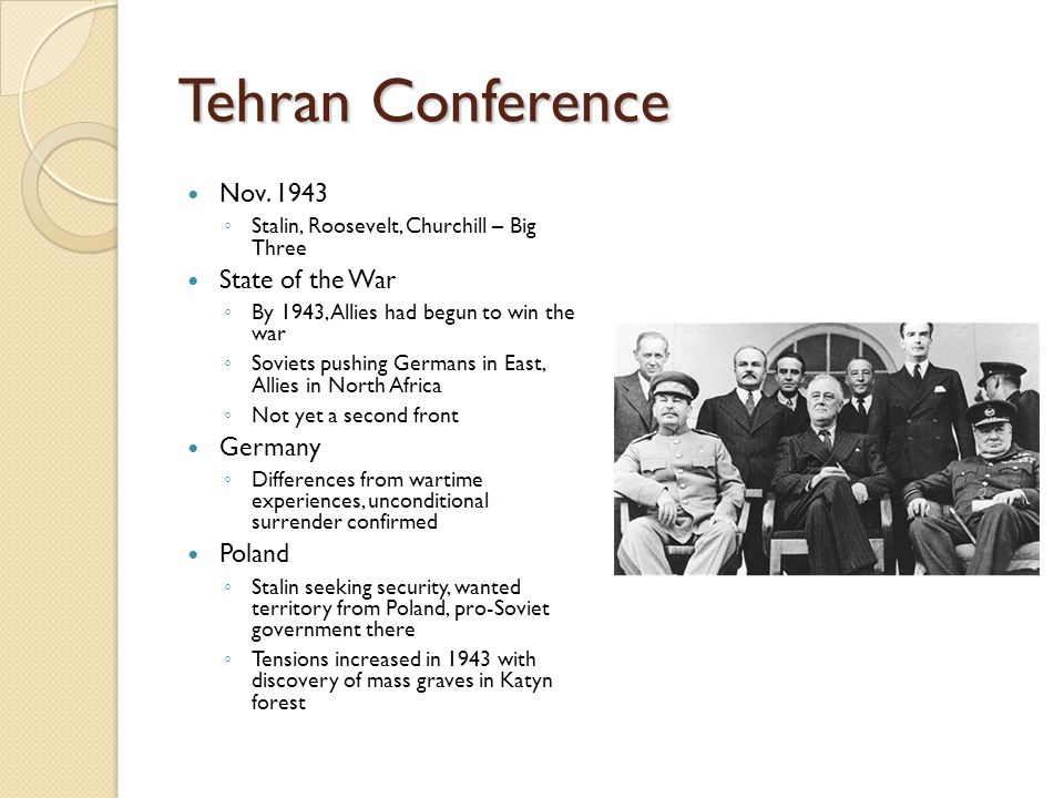 Tehran Conference Nov. 1943 State of the War Germany Poland