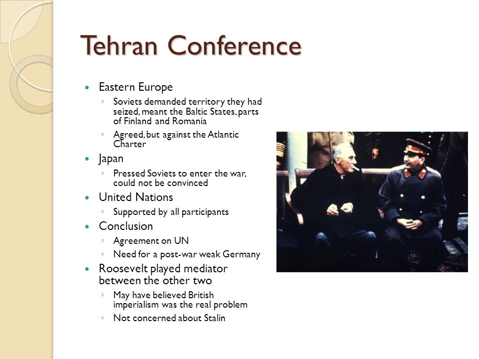 Tehran Conference Eastern Europe Japan United Nations Conclusion