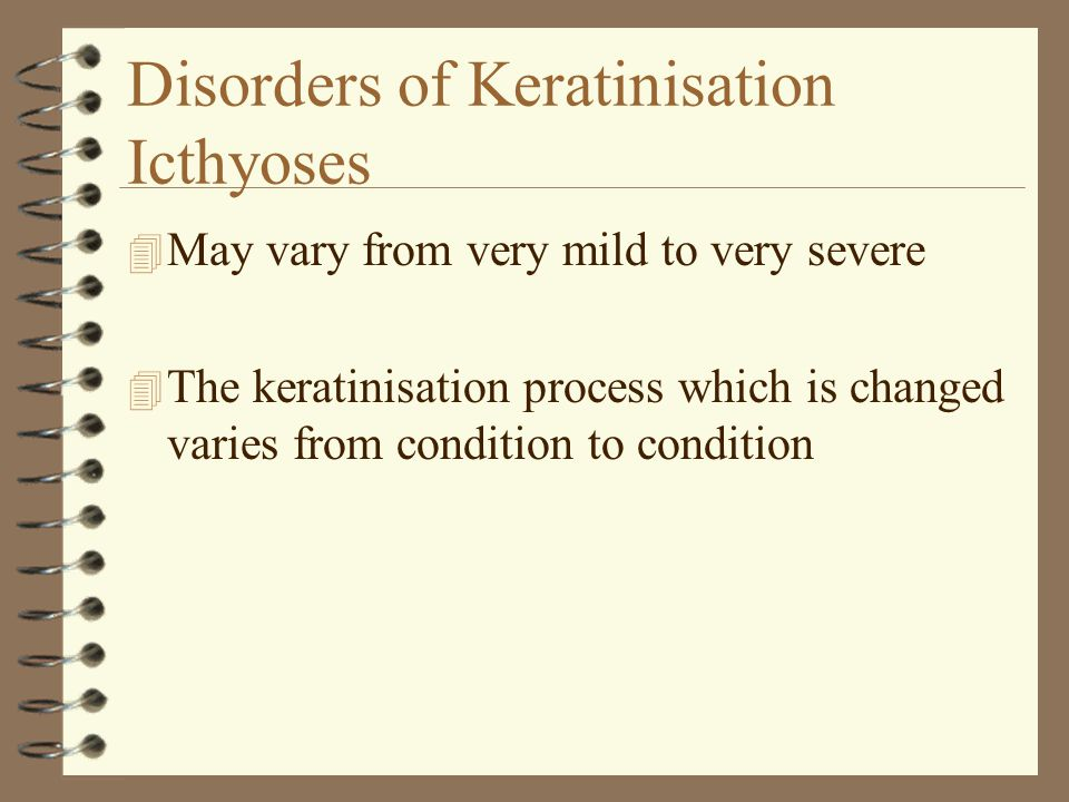 Disorders of Keratinisation Icthyoses