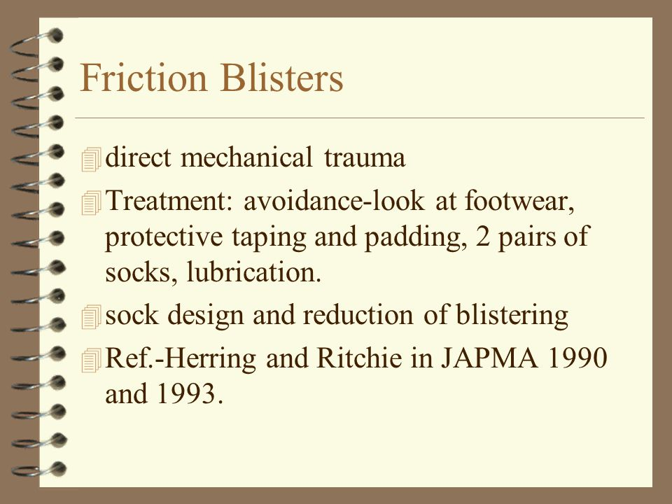 Friction Blisters direct mechanical trauma
