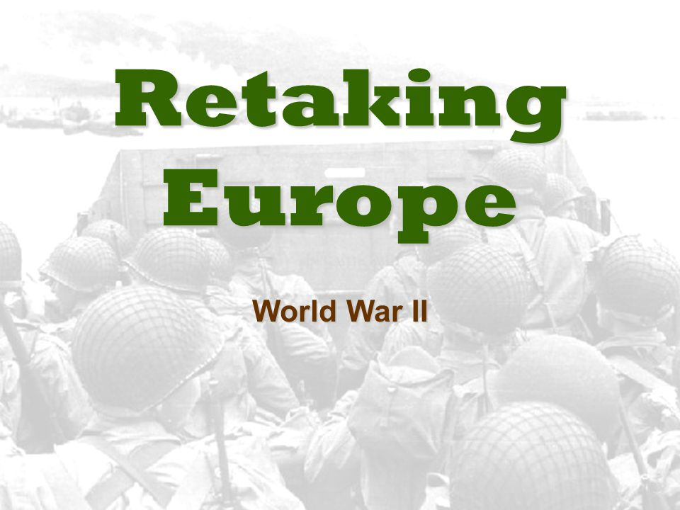 Retaking Europe World War II