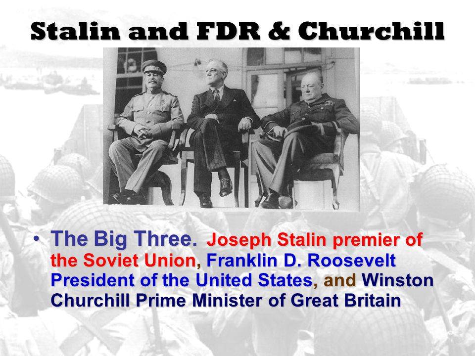 Stalin and FDR & Churchill