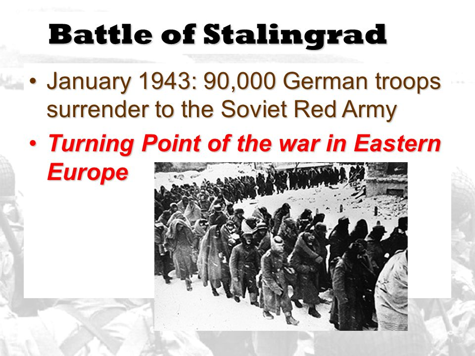 Battle of Stalingrad January 1943: 90,000 German troops surrender to the Soviet Red Army.