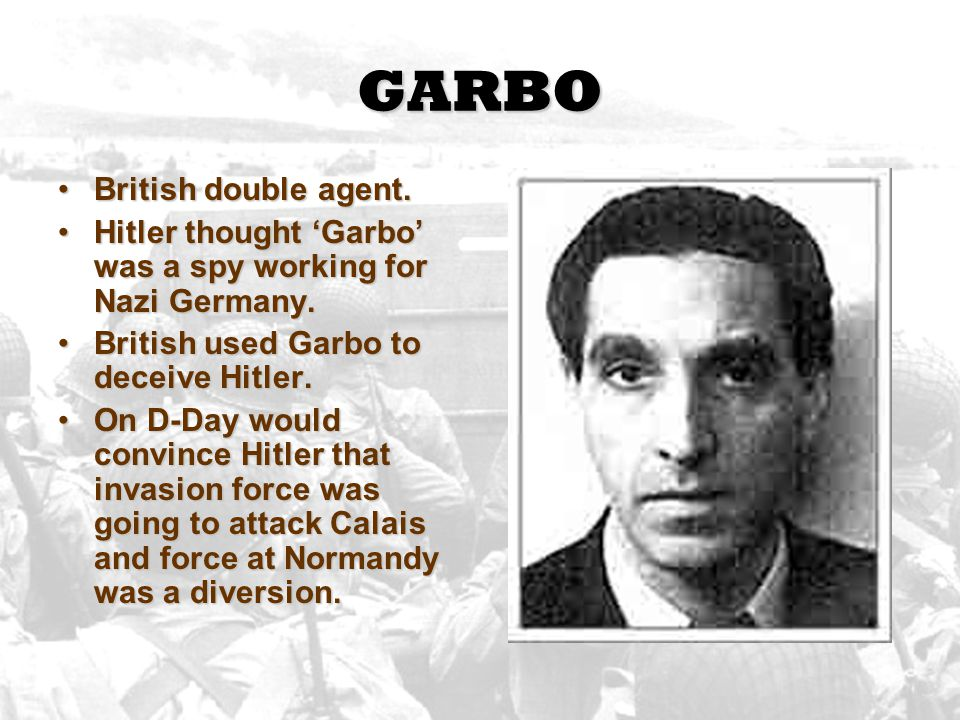 GARBO British double agent.