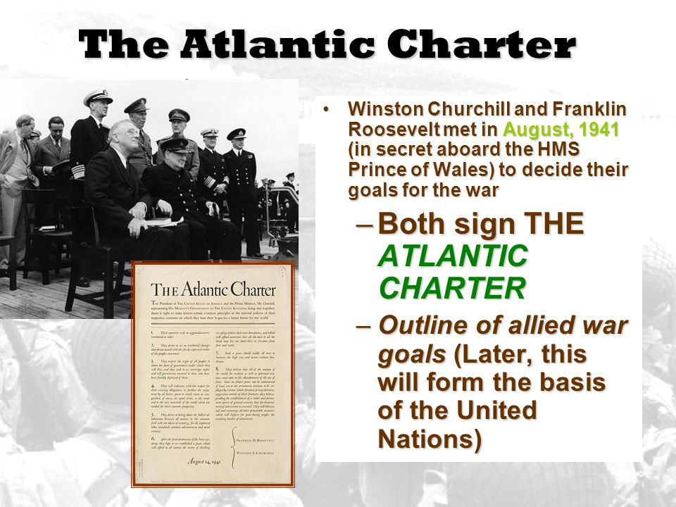 The Atlantic Charter Both sign THE ATLANTIC CHARTER