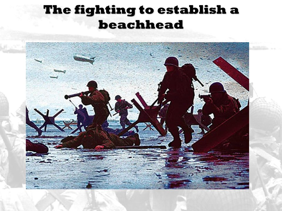 The fighting to establish a beachhead