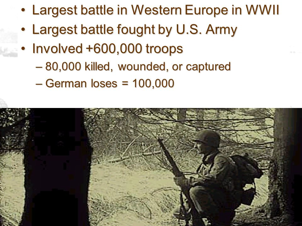 Largest battle in Western Europe in WWII