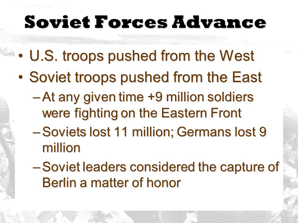 Soviet Forces Advance U.S. troops pushed from the West