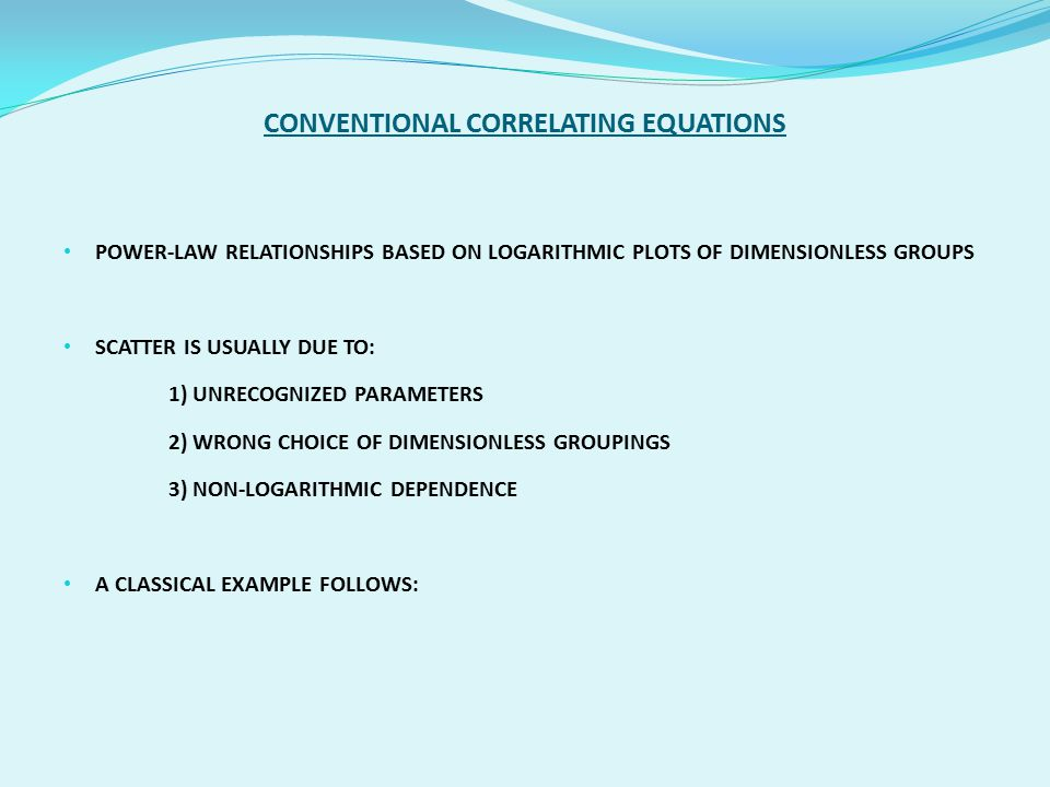 CONVENTIONAL CORRELATING EQUATIONS