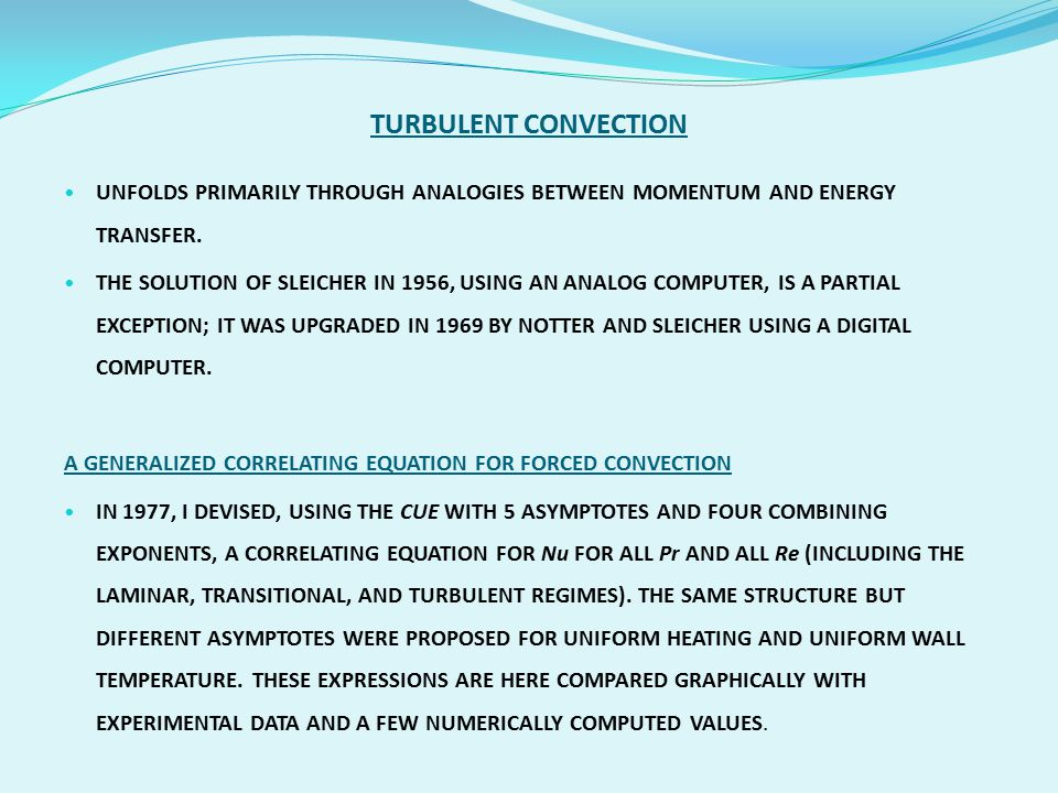 TURBULENT CONVECTION UNFOLDS PRIMARILY THROUGH ANALOGIES BETWEEN MOMENTUM AND ENERGY TRANSFER.