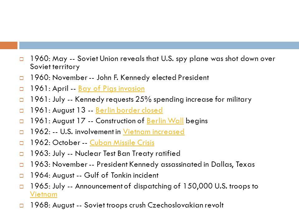 1960: May -- Soviet Union reveals that U. S