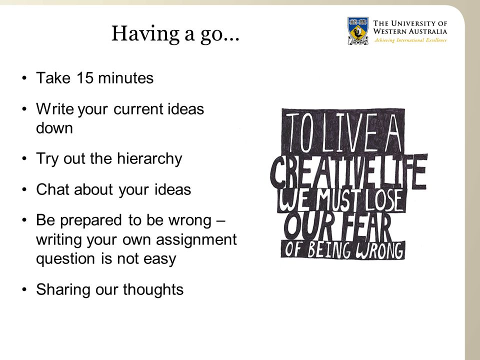 Having a go… Take 15 minutes Write your current ideas down