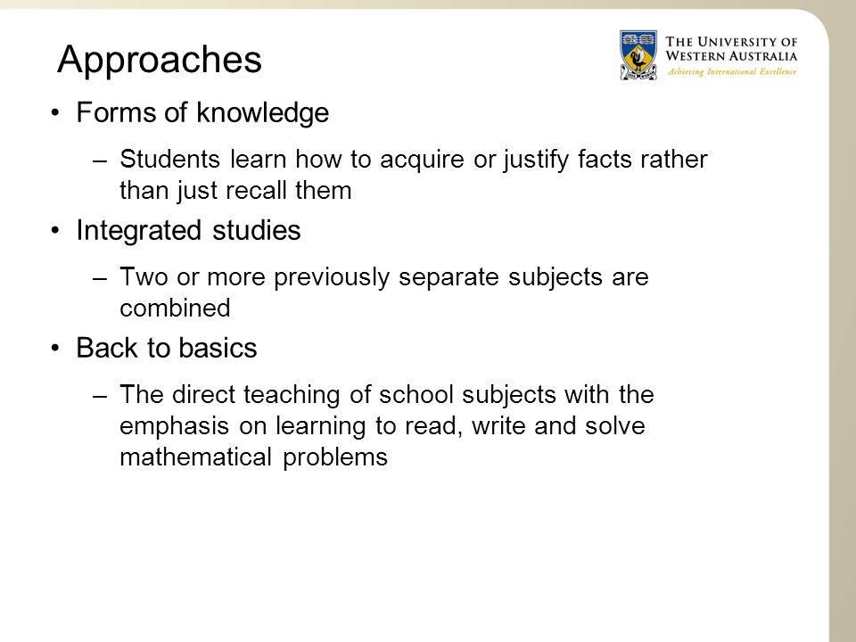 Approaches Forms of knowledge Integrated studies Back to basics