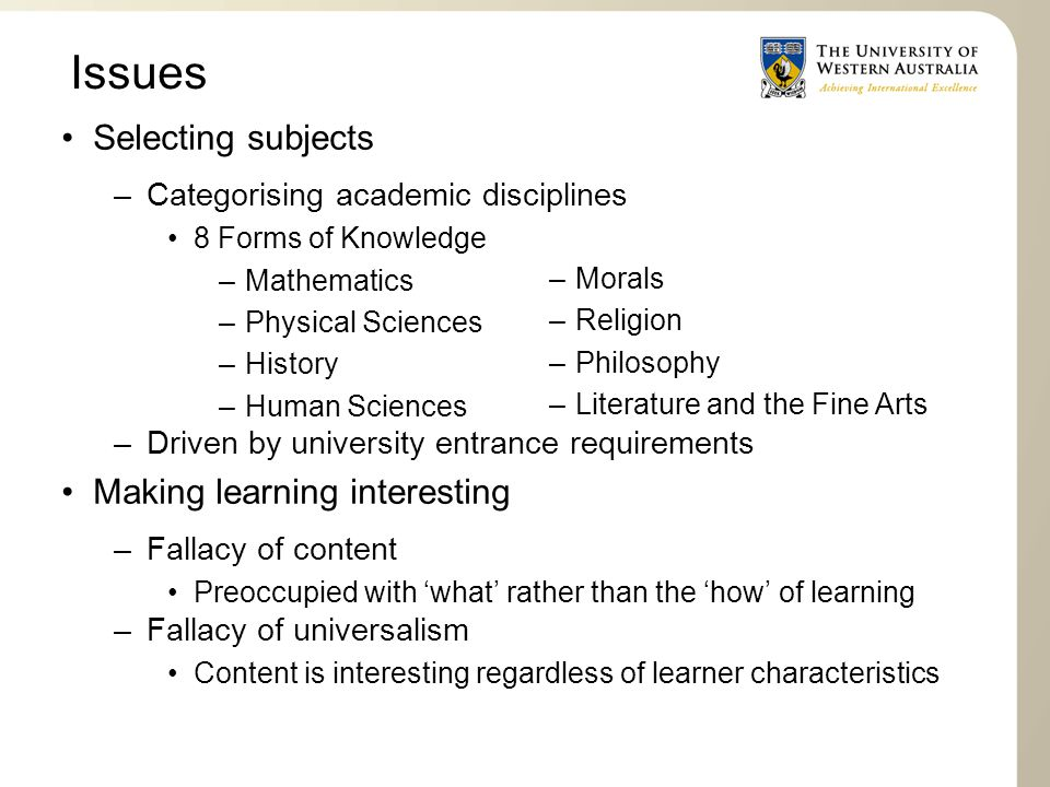 Issues Selecting subjects Making learning interesting
