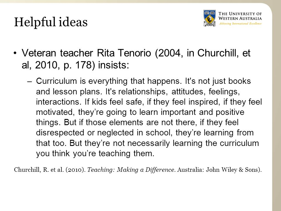 Helpful ideas Veteran teacher Rita Tenorio (2004, in Churchill, et al, 2010, p. 178) insists: