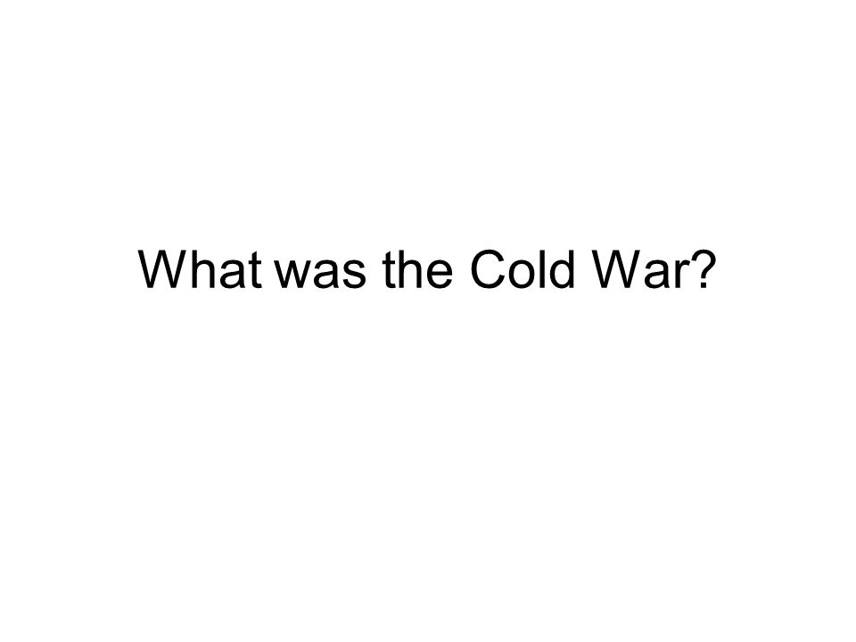 What was the Cold War