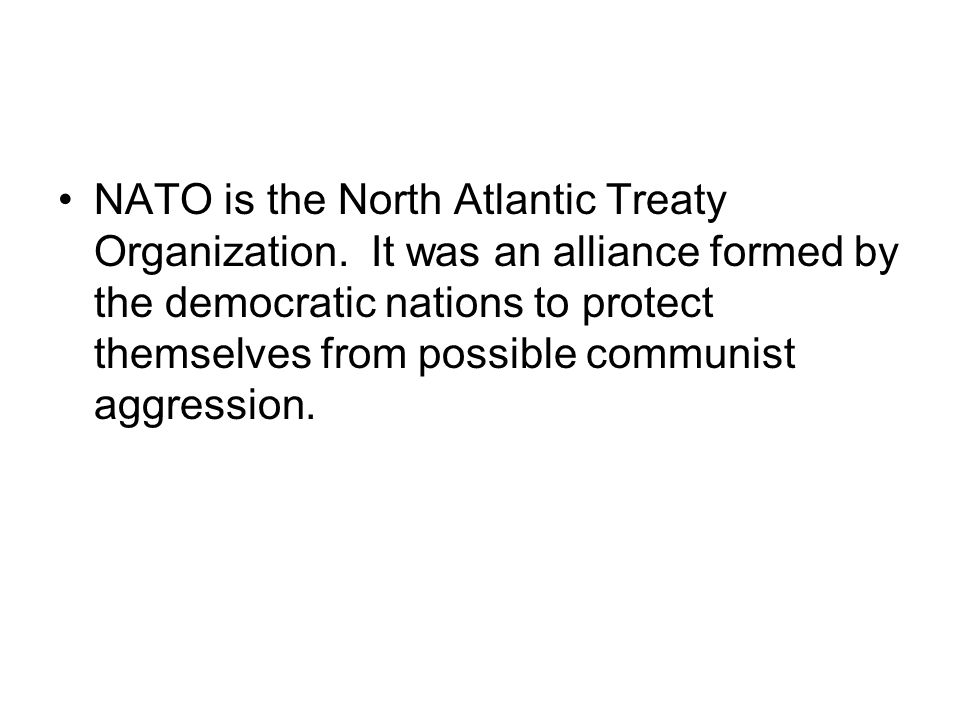 NATO is the North Atlantic Treaty Organization