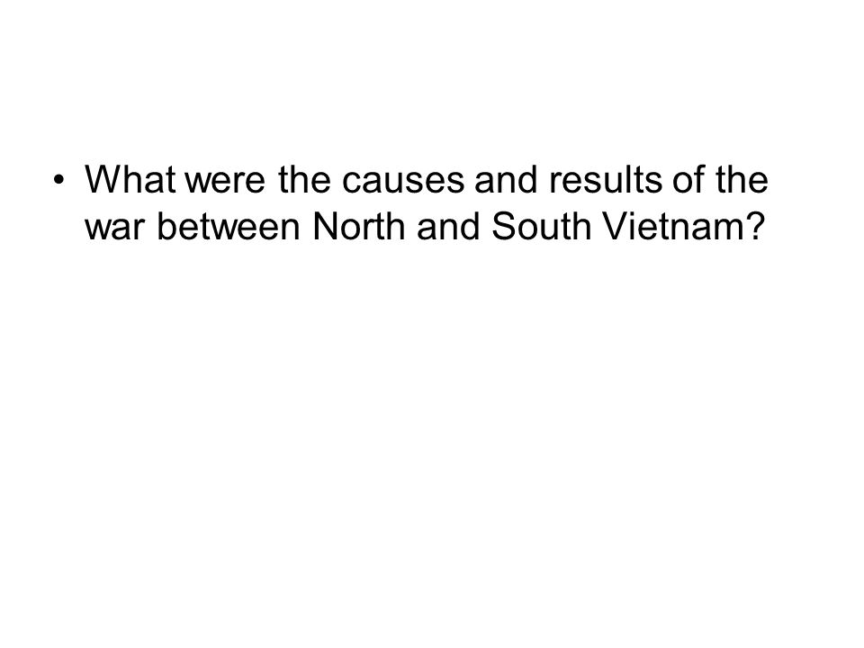 What were the causes and results of the war between North and South Vietnam