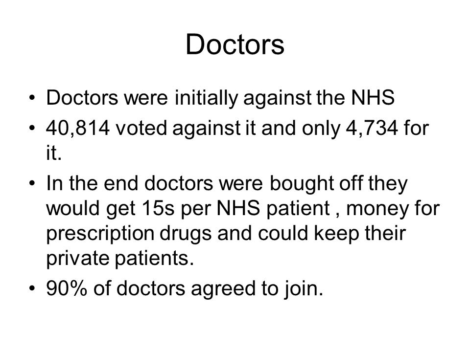 Doctors Doctors were initially against the NHS