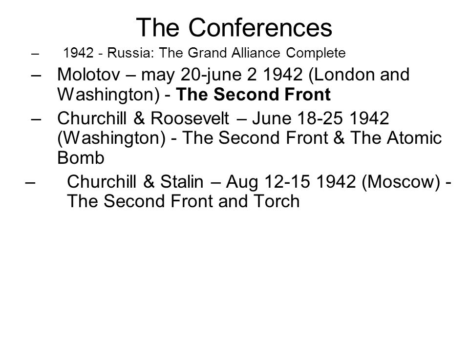The Conferences 1942 - Russia: The Grand Alliance Complete. Molotov – may 20-june 2 1942 (London and Washington) - The Second Front.