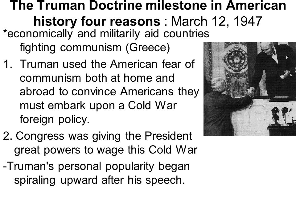 The Truman Doctrine milestone in American history four reasons : March 12, 1947