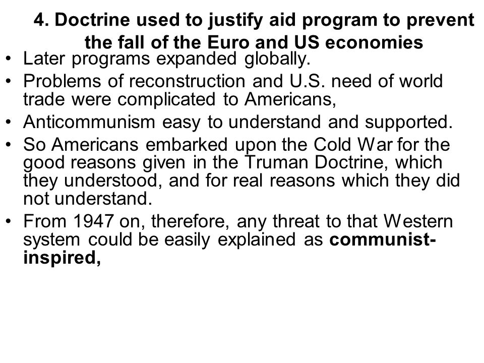 4. Doctrine used to justify aid program to prevent the fall of the Euro and US economies