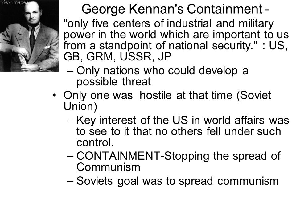 George Kennan s Containment -
