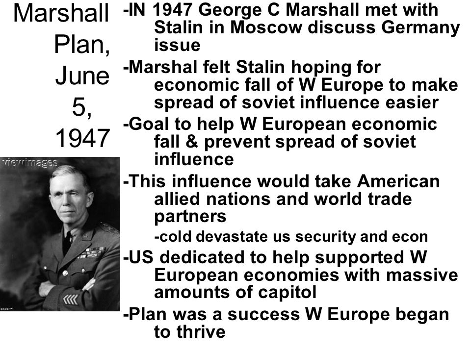 -IN 1947 George C Marshall met with Stalin in Moscow discuss Germany issue