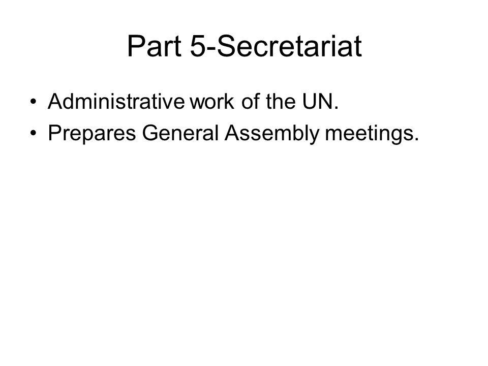 Part 5-Secretariat Administrative work of the UN.