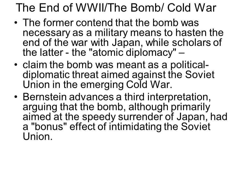 The End of WWII/The Bomb/ Cold War