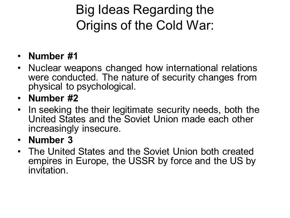 Big Ideas Regarding the Origins of the Cold War: