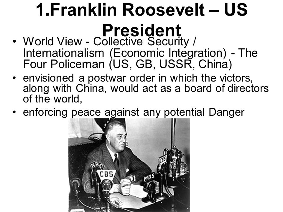 1.Franklin Roosevelt – US President