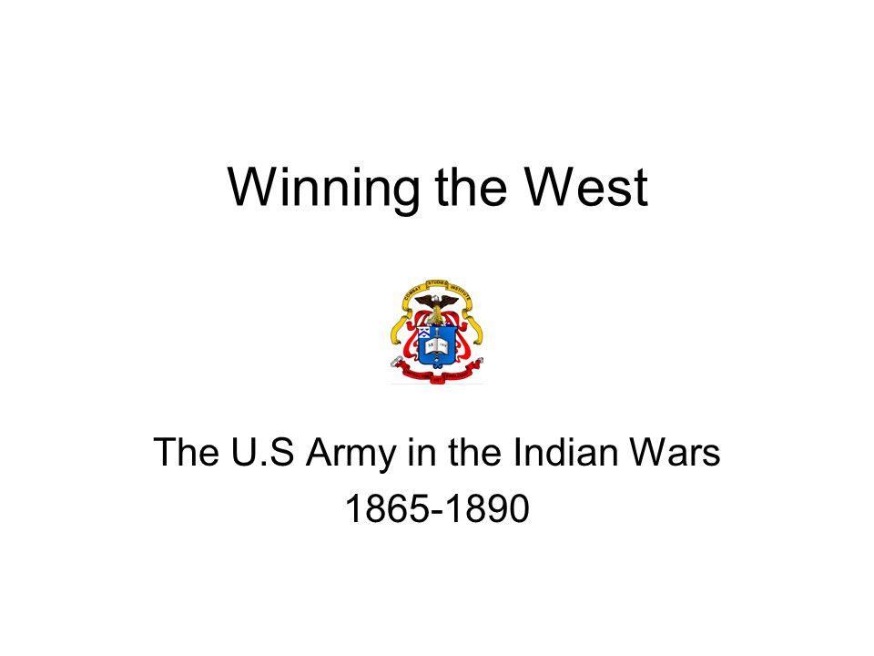 The U.S Army in the Indian Wars 1865-1890