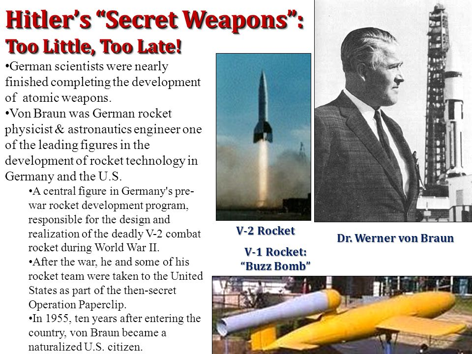 Hitler's Secret Weapons : Too Little, Too Late!