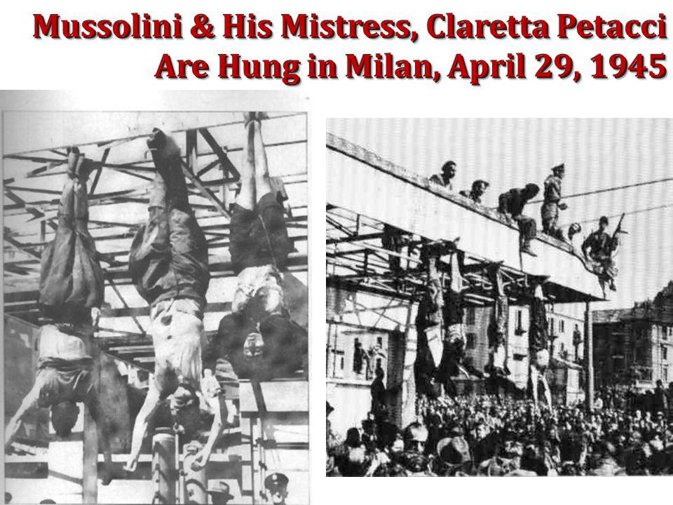Mussolini & His Mistress, Claretta Petacci Are Hung in Milan, April 29, 1945